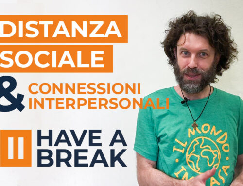 La distanza sociale e le connessioni inter-personali • Have a break