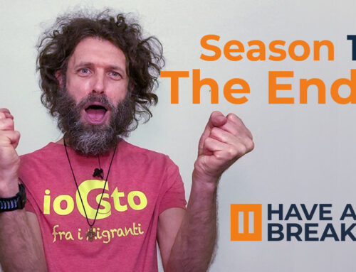 Season 1 The End • Have a break