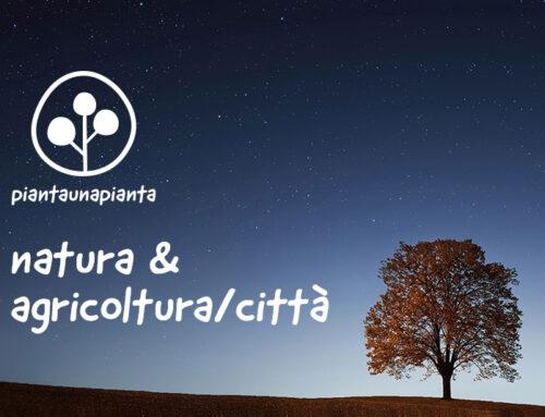 Natura & Agricoltura/Città #piantaunapianta