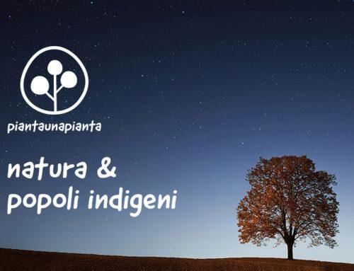Natura & Popoli Indigeni #piantaunapianta