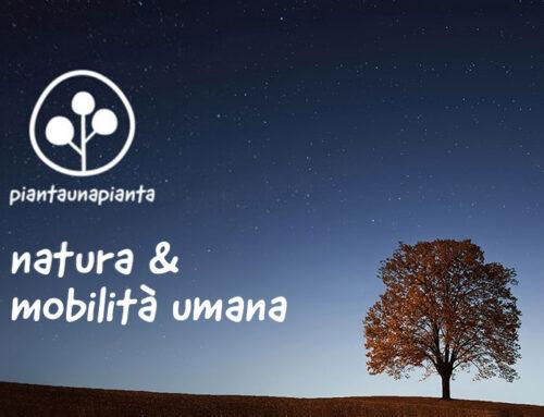 Natura & Mobilità Umana #piantaunapianta